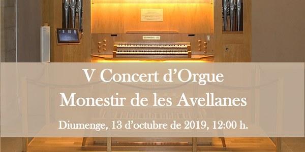 V Concert d'Orgue - Monestir de les Avellanes - 13 d'octubre de 2019 - 12h